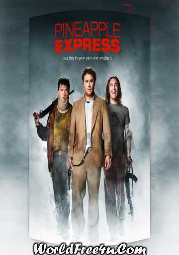 Poster Of Pineapple Express (2008) In Hindi English Dual Audio 300MB Compressed Small Size Pc Movie Free Download Only At worldfree4u.com