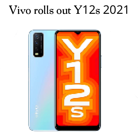 Vivo rolls out Y12s 2021 in more markets