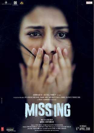 Missing 2018 Full Hindi Movie Download HDRip 1080p ESub