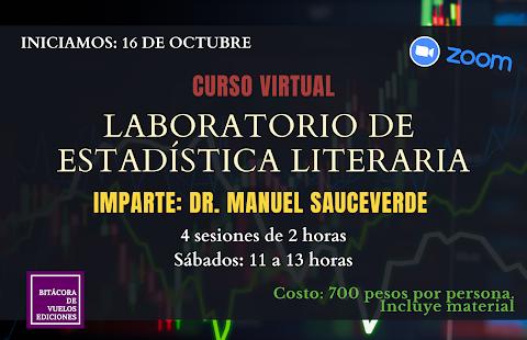 """#INVITACIÓN Bitácora de vuelos ediciones los invita al curso virtual """"Laboratorio de Estadística Literaria"""", que impartirá el Dr. Manuel Sauceverde"""