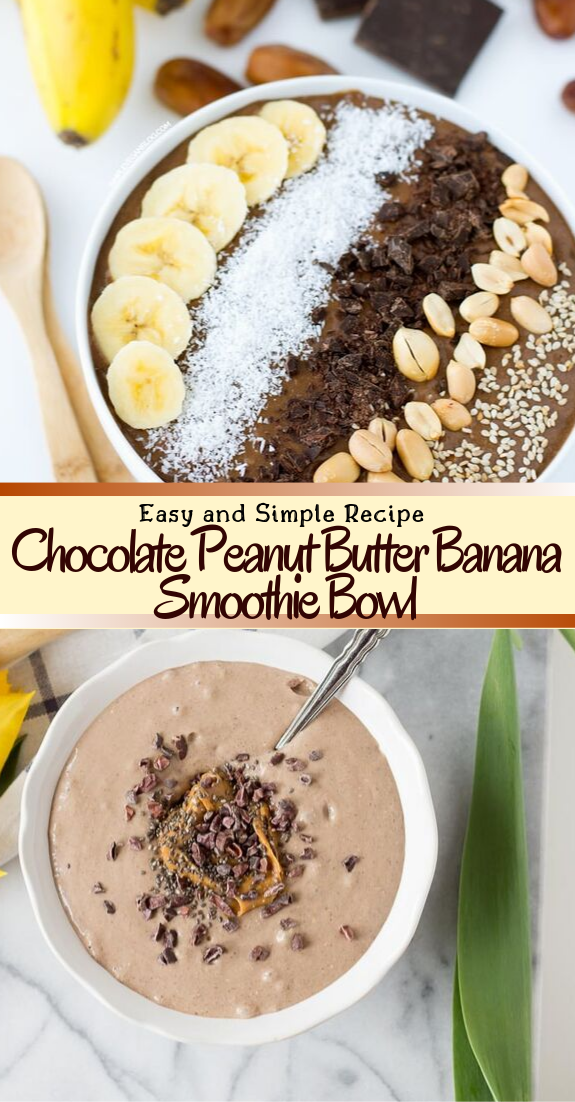 Chocolate Peanut Butter Banana Smoothie Bowl #healthyfood #dietketo #breakfast #food