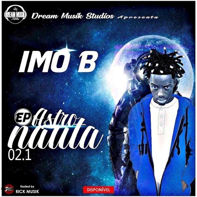 """Imo B - EP """"Astronauta"""" [Download] baixar nova musica descarrregar agora 2019"""