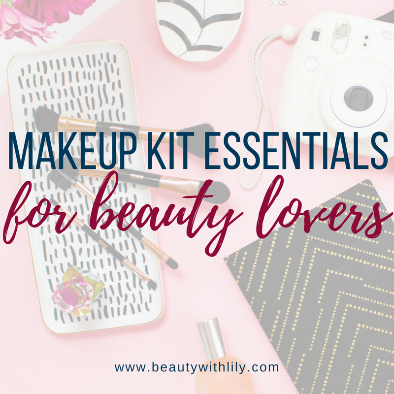 Makeup Kit Essentials For Beauty Lovers // Makeup Starter Kit for Intermediates | beautywithlily.com