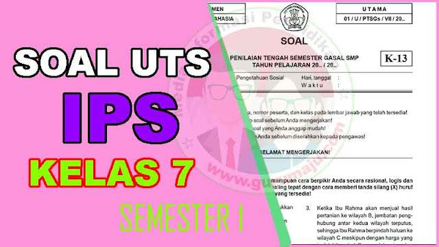 Soal UTS IPS Kelas 7 Semester 1 dan Kunci Jawaban Tahun 2022