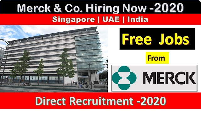 Merck & Co. Hiring Now In Singapore , UAE & India - 2020