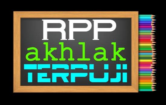 RPP PAI Kelas 6 Semester 2 Tahun 2020/2021, Materi Senangnya Berakhlak Terpuji