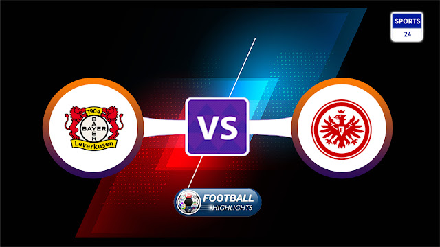 Bayer Leverkusen vs Eintracht Frankfurt – Highlights