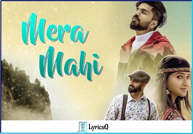 MERA MAHI LYRICS - Shubham Sahota