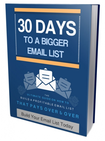 build bigger email lists in 30 days!