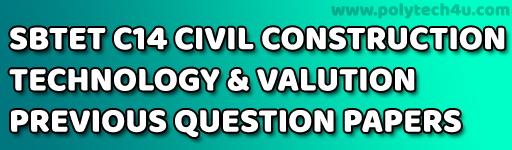 SBTET CONSTRUCTION TECHNOLOGY & VALUTION PREVIOUS QUESTION PAPERS C14 CIVIL