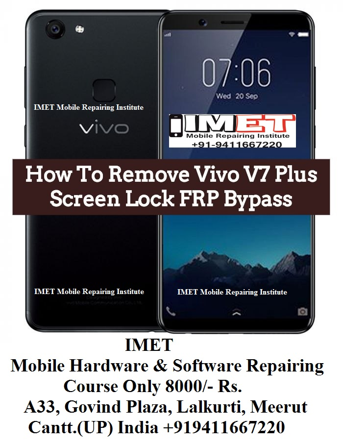 Vivo V7 Plus Screen Lock FRP Bypass - IMET Mobile Repairing