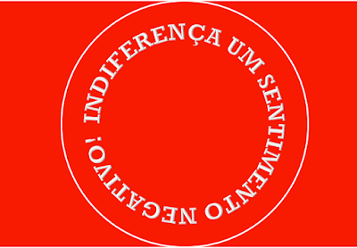 A imagem de fundo vermelho e letras em branco está escrito em forma circulo diz:indiferença um sentimento negativo!
