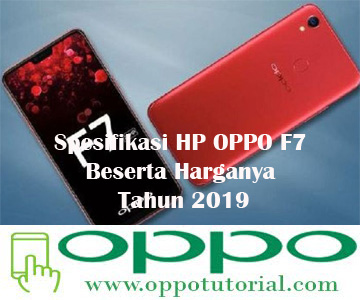 Spesifikasi HP OPPO F7 Beserta Harganya Tahun 2019