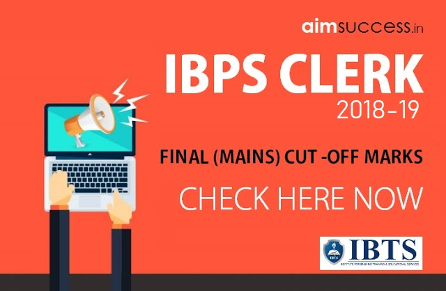 IBPS Clerk Cut-Off 2018-19 Check Final (Mains) Cut Off Marks