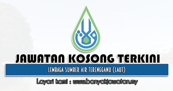 Jawatan Kosong 2021 di Lembaga Sumber Air Terengganu (LAUT)