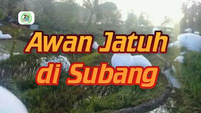 Heboh... Awan Jatuh di Sagalaherang, Subang - Jabar