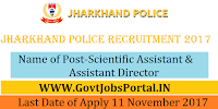 Jharkhand Police Recruitment 2017–103 Scientific Assistant & Assistant Director