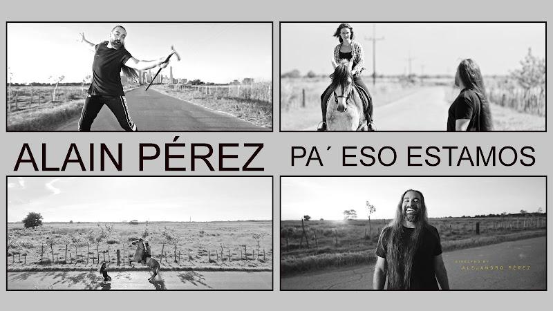 Alain Pérez - ¨Pa' eso estamos¨ - Videoclip - Director: Alejandro Pérez. Portal Del Vídeo Clip Cubano