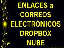 ENLACES a CORREOS ELECTRÓNICOS, DROPBOX, NUBE...