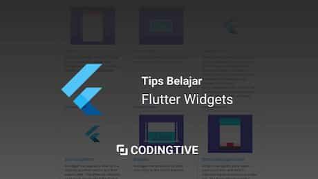 Tips cara mengenal flutter widget mudah dan cepat