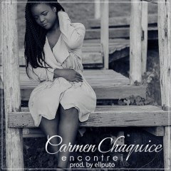 Carmen Chaquice-Encontrei (prod. by Ell puto) (2k17) || DOWNLOAD