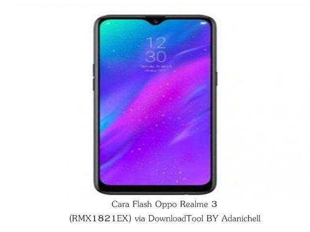 Cara Flash Oppo Realme 3 (RMX1821EX) via DownloadTool