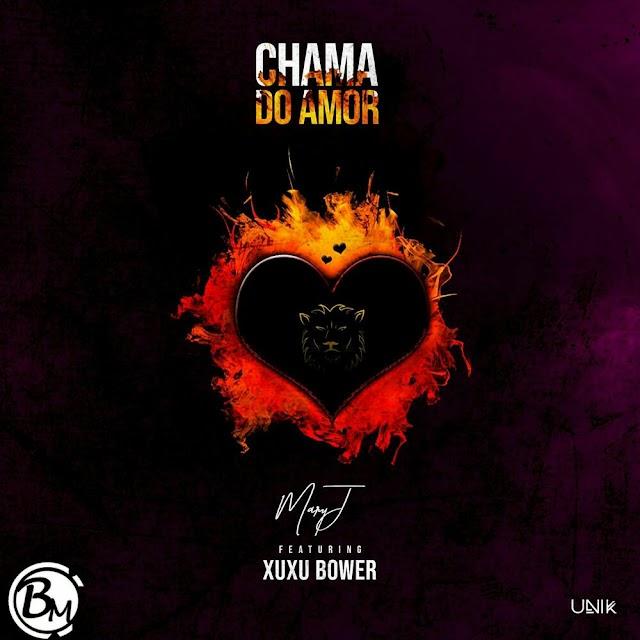 Mary J (B-Unik) Feat. Xuxu Bower - Chama do Amor (R&B) [Download]