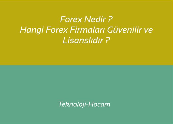 Forex Nedir 2021 ? Forex Güvenilir Mi ? Hangi Forex Firması Seçilmeli?