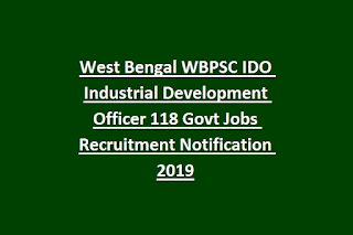 West Bengal WBPSC IDO Industrial Development Officer 118 Govt Jobs Recruitment Notification 2019