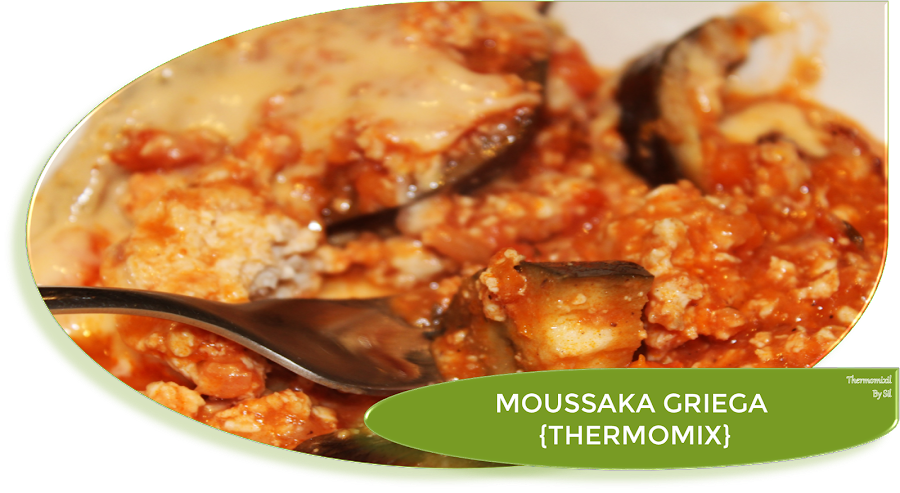 MOUSSKA GRIEGA {THERMOMIX}