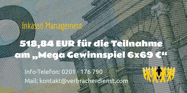 """Inkasso Management 518,84 EUR für die Teilnahme am """"Mega Gewinnspiel 6x69 €"""""""