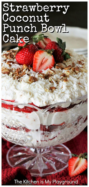 Southern Strawberry-Coconut Punch Bowl Cake ~ Scrumptiously creamy layers of angel food cake, fresh strawberries, whipped cream, and coconut. You might call it trifle, but in the South we call it punch bowl cake! www.thekitchenismyplayground.com