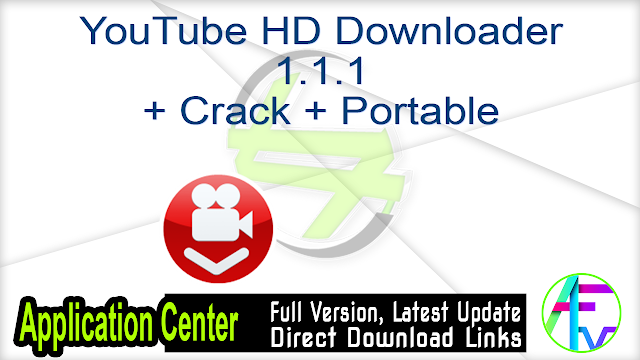 YouTube HD Downloader 1.1.1 + Crack + Portable