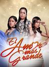 El Amor Mas Grande telenovela