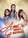 telenovela El Amor Mas Grande