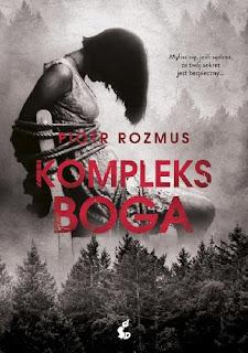 """Kompleks Boga"" Piotr Rozmus"