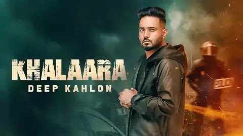 Khalaara Lyrics in Punjabi Font | Deep Kahlon, YoungStar Pop Boy | Latest Punjabi Song