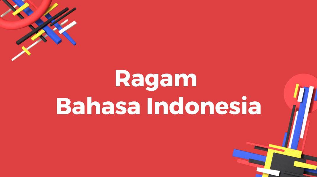 mengenal ragam bahasa indonesia