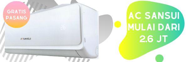 Sansui: Produk AC Split Baru Murah Gratis Pemasangan