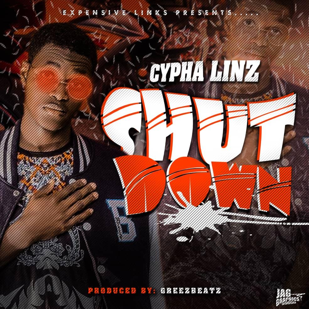 [Music] Cypha Linz - Shut down (prod. Greezbeat) #Arewapublisize
