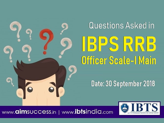 Questions Asked in IBPS RRBs Officer Scale-I Main Exam 30 September 2018