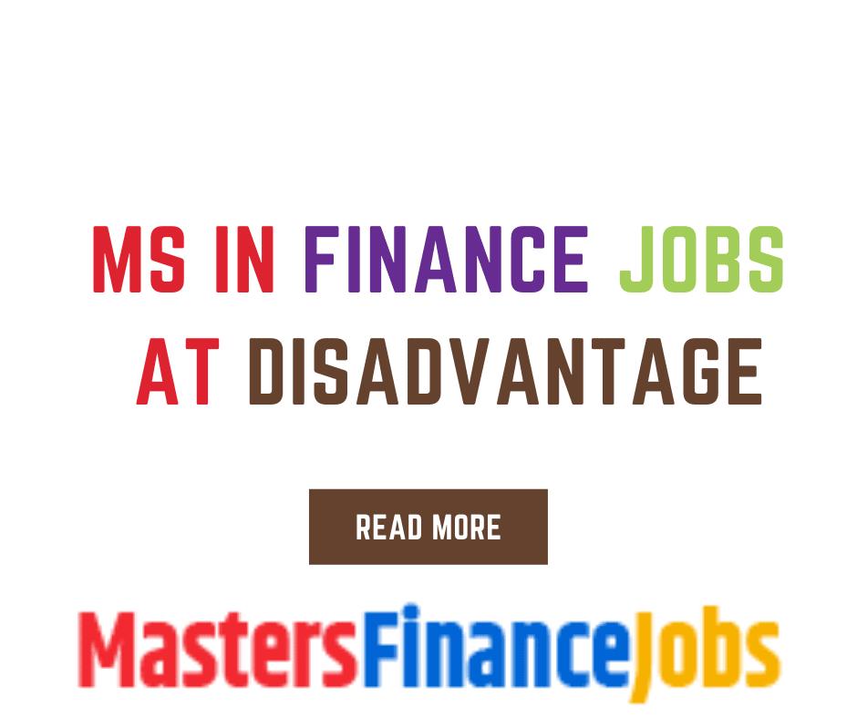 Ms In Finance Jobs At Disadvantage, MS in Finance Jobs, Masters Finance Jobs