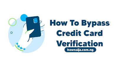How To Easily Bypass Online Credit Card Verification For Free Trials