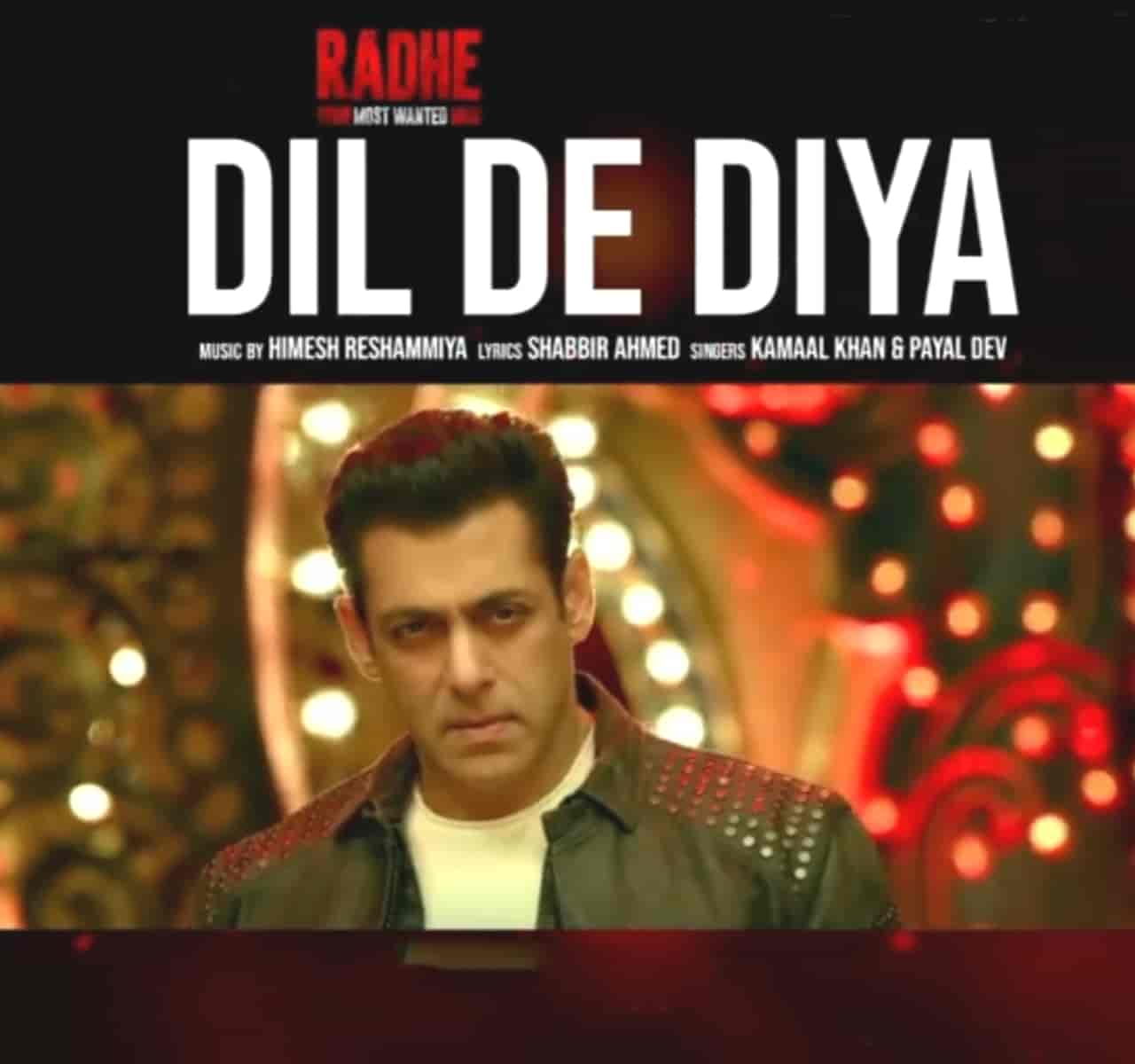 Dil De Diya Song Lyrics From Movie Radhe The Most Wanted Bhai