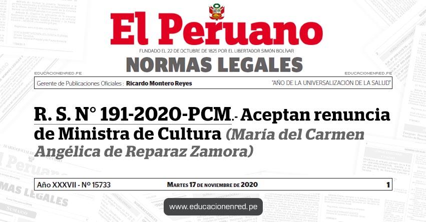 R. S. N° 191-2020-PCM.- Aceptan renuncia de Ministra de Cultura (María del Carmen Angélica de Reparaz Zamora)