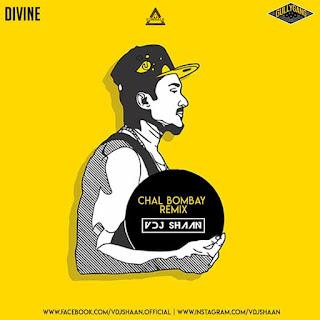 CHAL BOMBAY REMIX - FT. DIVINE - VDJ SHAAN