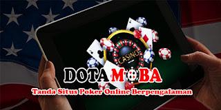 Tanda Situs Poker Online Berpengalaman