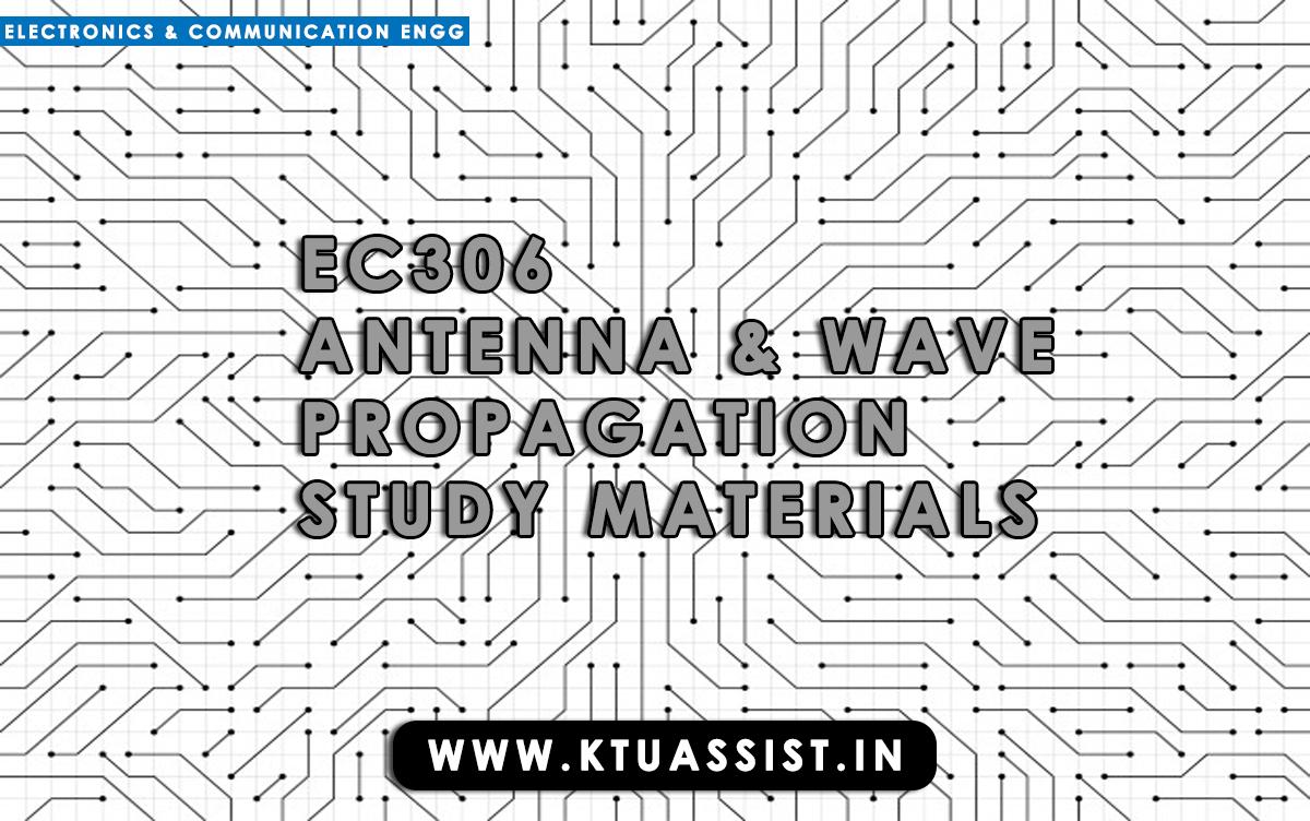 KTU S6 EC306 ANTENNA & WAVE PROPAGATION STUDY MATERIALS