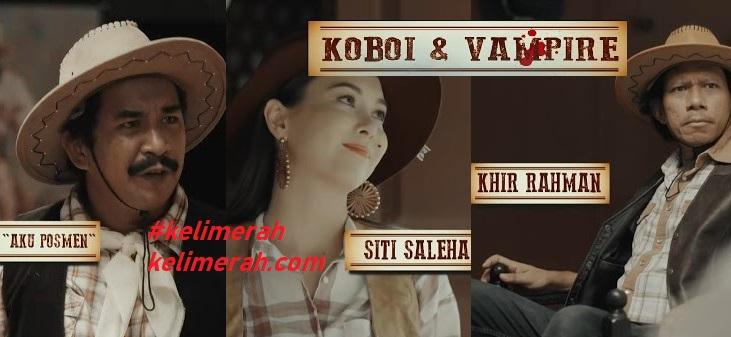 Koboi Dan Vampire Lakonan Khir Rahman,Siti Saleha,DBoy