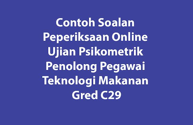 Contoh Soalan Peperiksaan Online Ujian Psikometrik Penolong Pegawai Teknologi Makanan Gred C29